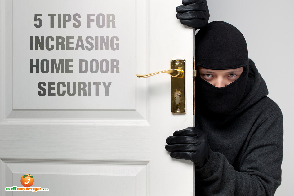5 Tips For Increasing Home Door Security Callorange Com